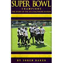 Super Bowl Champions: The Story Of The 2012 Baltimore Ravens