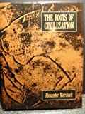 Roots of Civilization, Alexander Marshack, 1559210419