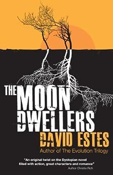 The Moon Dwellers (The Dwellers Saga Book 1) by [Estes, David]