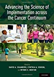 img - for Advancing the Science of Implementation across the Cancer Continuum book / textbook / text book