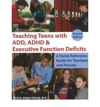 Teaching Teens with ADD, ADHD & Executive Function Deficits: A Quick Reference Guide for Teachers & Parents (Paperback) - Common