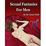 Sexual Fantasies Exclusive to Men | Janet Hall