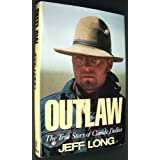 Outlaw: The True Story of Claude Dallas, Long, Jeff