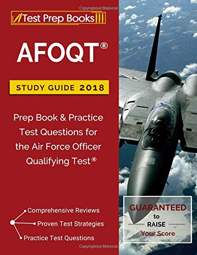 Pdf Law AFOQT Study Guide 2018: Prep Book & Practice Test Questions for the Air Force Officer Qualifying Test