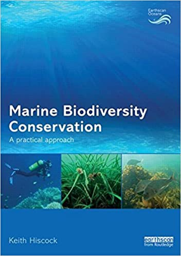 Marine Biodiversity Conservation: A Practical Approach (Earthscan Oceans) by Keith Hiscock (26-Aug-2014)