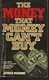 The Money That Money Can't Buy, James Munro, 0441536980