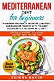 Mediterranean Diet for Beginners: Form new Mini Habits, Increase Longevity, and Burn fat Forever with the Best solution to a Paleo or Keto Diet! (complete ... Loss Guide, Intermittent Fasting tips)