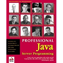 Professional Java Server Programming: with Servlets, JavaServer Pages (JSP), XML, Enterprise JavaBeans (EJB), JNDI, CORBA, Jini and Javaspaces by Ayers, Danny, Bergsten, Hans, Diamond, Jason, Bogovich, Mike (1999) Paperback