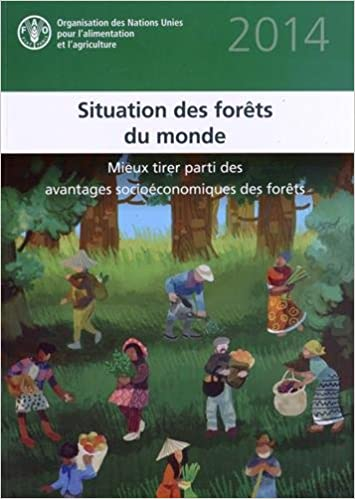 Book State of World's Forests 2014 (SOFOF) (French): Enhancing the Socioeconomic Benefits from Forests (State of the World's Forests)