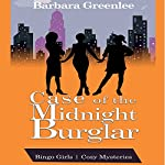 Case of the Midnight Burglar: The Bingo Girls Cozy Mysteries, Book 1 | Barbara Greenlee,Jeff Rivera