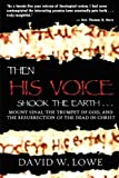 THEN HIS VOICE SHOOK THE EARTH . . .