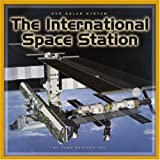 The International Space Station, Dana Meachen Rau and Nadia Higgins, 0756508525