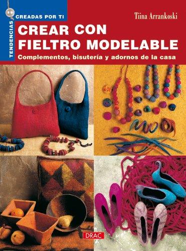 Tendencias Creadas por Ti. CREAR CON FIELTRO MODELABLE - ARRANKOSKI(550797)