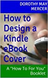 how to design a book cover - How to Design a Kindle eBook Cover: A