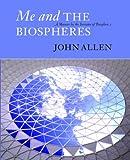 Me and the Biospheres, John Allen, 0907791379