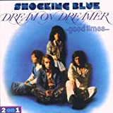 Dream on Dreamer / Good Tim by Shocking Blue (2002-11-18)