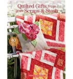 Quilted Gifts from Your Scraps & Stash (Paperback) - Common