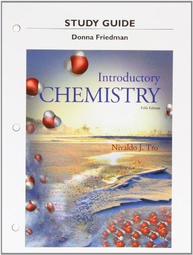 Study Guide for Introductory Chemistry 5th edition by Tro, Nivaldo J., Friedman, Donna (2014) Paperback pdf epub