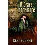 A Grave Inheritance | Kari Edgren