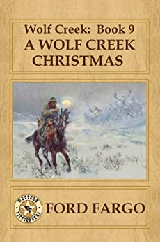 Wolf Creek: A Wolf Creek Christmas by [Fargo, Ford, Sherman, Jory, Griffin, James J., Rogers, Jacquie, Guin, Jerry, Mims, Meg, Smith, Troy D.]