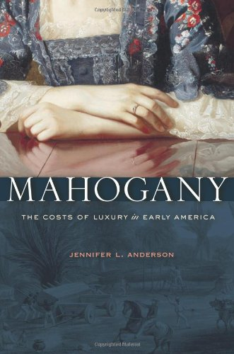mahogany-the-costs-of-luxury-in-early-america