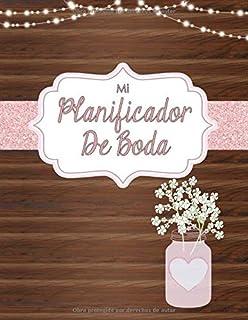 Mi Planificador De Boda: Un Organizador de Bodas, Libro Rústico con Flores Rosadas (