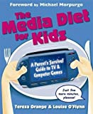 img - for The Media Diet for Kids: A Parents' Survival Guide to TV and Computer Games book / textbook / text book