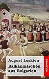 Balkanmärchen Aus Bulgarien, August Leskien, 1484996348