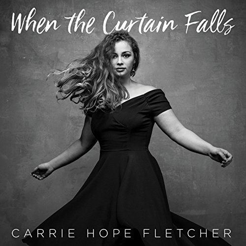 When The Curtain Falls By Carrie Hope Fletcher On Amazon Music