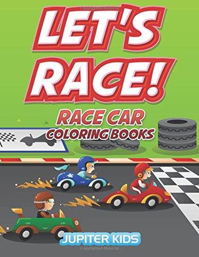 Download Let's Race!: Race Car Coloring Books PDF