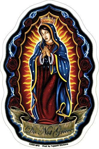 Virgin Mary - Do Not Grieve - Sticker / Decal (Best Virgin Mary Tattoos)