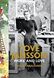 img - for Tove Jansson: Work and Love by Dr Tuula Karjalainen (2014-11-27) book / textbook / text book