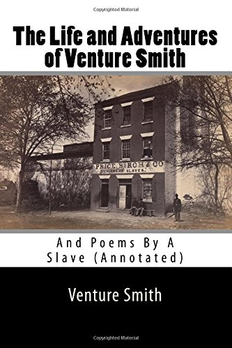 Download The Life and Adventures of Venture Smith: And Poems By A Slave (Annotated) ebook