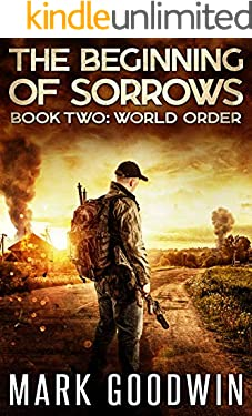 World Order: An Apocalyptic End-Times Thriller (The Beginning of Sorrows Book 2)