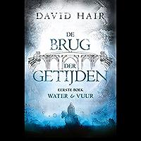 Water en vuur (De Brug der Getijden Book 1)