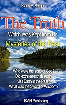 The Truth Which Was Kept from Us: Mysteries of the Past by [Berger, Klaus E.]