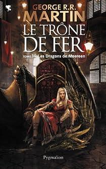 Le Trône de fer, tome 14 : Les dragons de Meereen par Martin