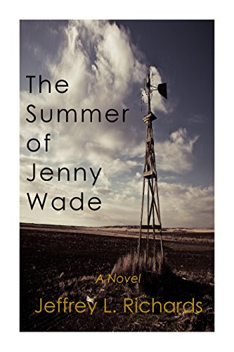 Book: The Summer of Jenny Wade - A Novel by Jeffrey L. Richards