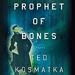 Prophet of Bones | Ted Kosmatka