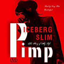 Pimp: The Story of My Life Audiobook by Iceberg Slim Narrated by Cary Hite