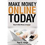Make Money Online Today: Ways To Make Money on Amazon (Making Money Online)