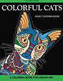 Colorful Cats Adult Coloring Book: A Coloring Book for Grown-Ups (Adult Coloring Books, Coloring Pages for Grown-Ups) (Volume 4)