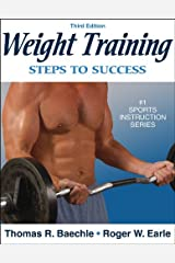 Weight Training: Steps to Success - 3rd Edition (Steps to Success Sports Series) Paperback
