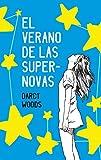 El verano de las supernovas (Spanish Edition)