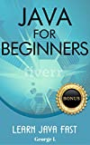 Java For Beginners. Learn Java Fast: 100% FREE ONLINE COURSE Included