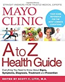 Mayo Clinic A to Z Health Guide: Everything You