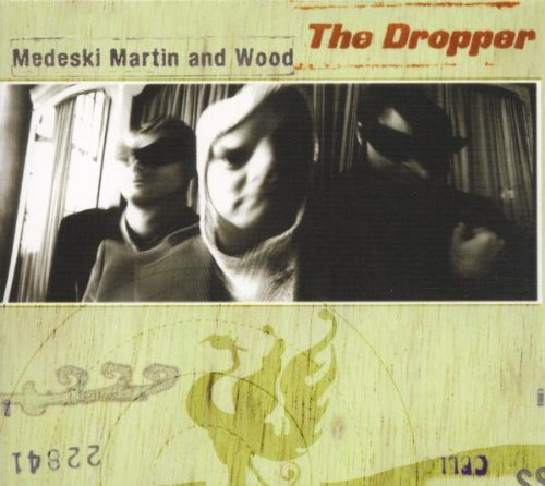 Dropper by Medeski, Martin & Wood