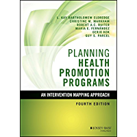 Planning Health Promotion Programs: An Intervention Mapping Approach (Jossey-Bass Public Health) (English Edition)