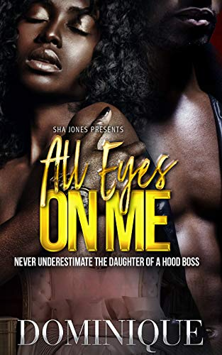 Search : All Eyes on Me: Never Underestimate the Daughter of a Hood Boss