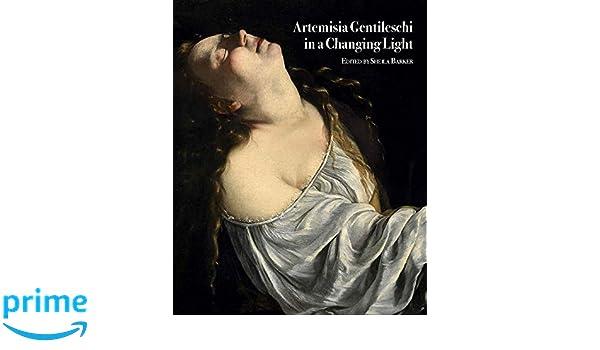 Artemisia Gentileschi in a Changing Light
